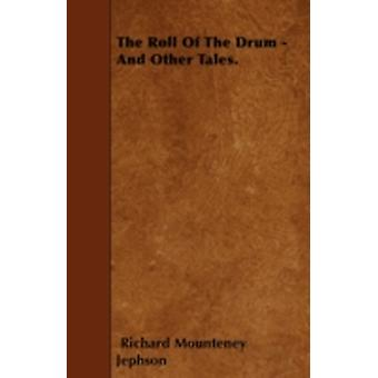 The Roll Of The Drum  And Other Tales. by Jephson & Richard Mounteney