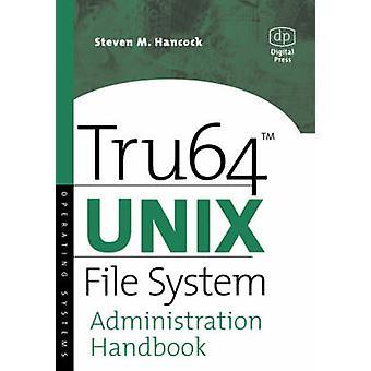 Tru64 Unix File System Administration Handbook by Hancock & Steve