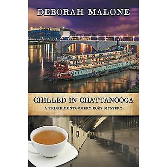 Chilled in Chattanooga by Malone & Deborah