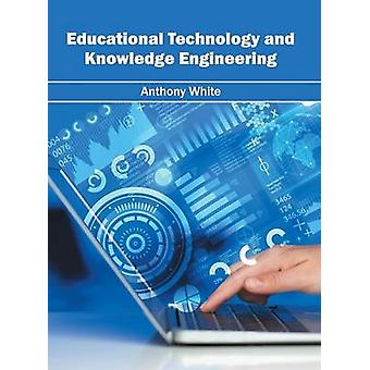 Educational Technology and Knowledge Engineering by White & Anthony