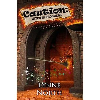 Caution Witch in Progress by North & Lynne