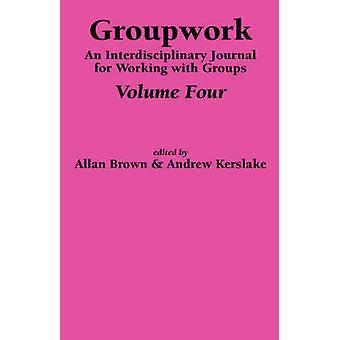 Groupwork Volume Four by Brown & A