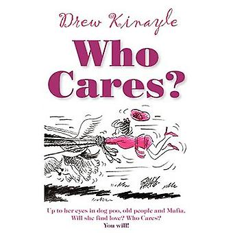 Who Cares by Kinayle & Drew