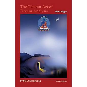 The Tibetan Art of Dream Analysis by Chenagtsang & Nida