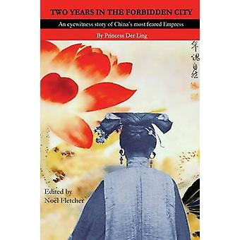 Two Years in the Forbidden City by Der Ling & Princess