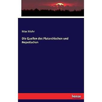 Die Quellen des Plutarchischen und Nepotischen by Mohr & Max