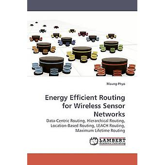 Energy Efficient Routing for Wireless             Sensor Networks by Phyo & Maung