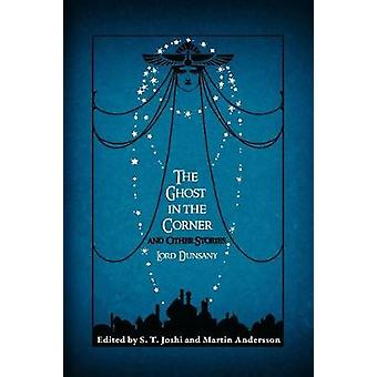 The Ghost in the Corner and Other Stories by Dunsany & Lord