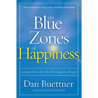 Blue Zones of Happiness by Dan Buettner