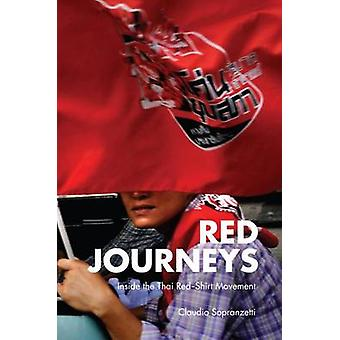 Red Journeys - Inside the Thai Red-shirt Movement by Claudio Sopranzet