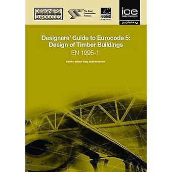Designers' Guide to Eurocode 5 - Design of Timber Buildings - EN 1995-1