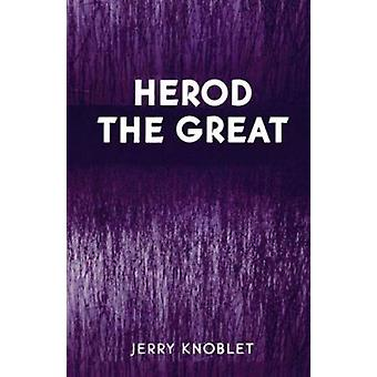 Herod the Great by Jerry Knoblet - 9780761830870 Book