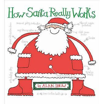How Santa Really Works by Alan Snow - 9781416901501 Book