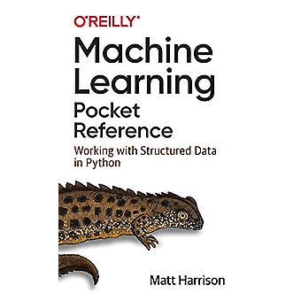 Machine Learning Pocket Reference - Working with Structured Data in Py