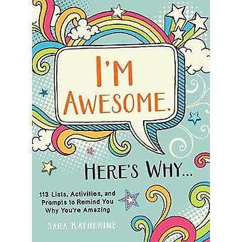 I'm Awesome. Here's Why... - 110 Lists - Activities - and Prompts to R