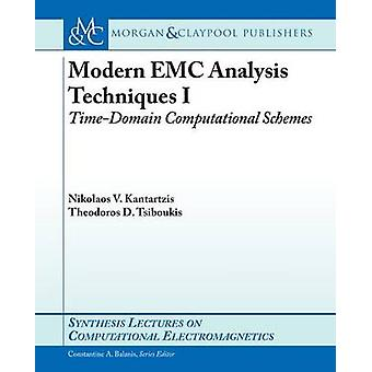 Modern EMC Analysis Techniques Volume I - Time-Domain Computational Sc