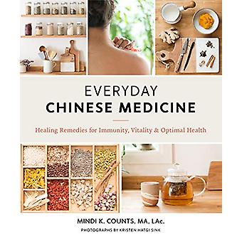 Everyday Chinese Medicine - Healing Remedies for Immunity - Vitality -