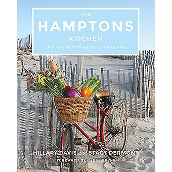 The Hamptons Kitchen - Seasonal Recipes Pairing Land and Sea by Hillar