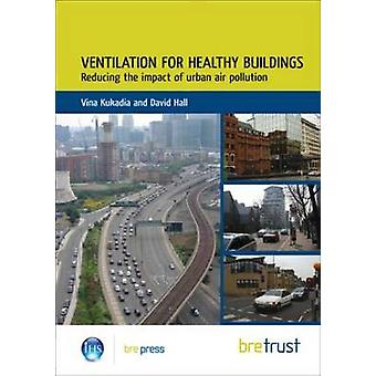 Ventilation for Healthy Buildings - Reducing the Impact of Urban Air P