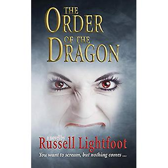 The order of the dragon by Russell Lightfoot - 9781911589082 Book