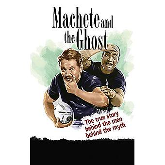 Machete and the Ghost - The true story behind the men behind the myth