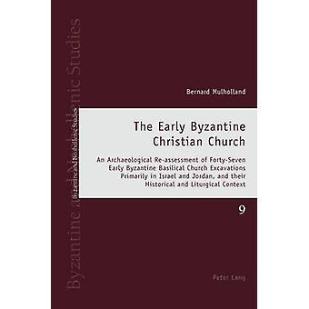 Den tidiga bysantinska kristna kyrkan - en arkeologisk omvärdering