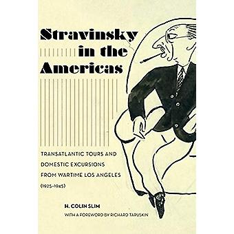 Stravinsky in the Americas - Transatlantic Tours and Domestic Excursio