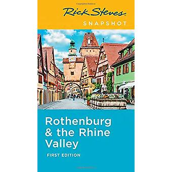 Rick Steves Snapshot Rothenburg & the Rhine (First Edition) by Ri