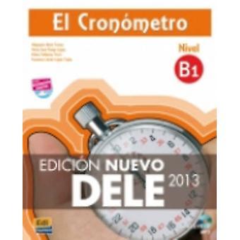 El Cronometro B1 - Edicion Nuevo DELE - Book + CD by Alejandro Bech - 9