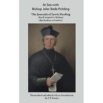 At Sea with Bishop John Bede Polding - The Journals of Lewis Harding -