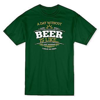 «Un jour sans bière est comme... Je plaisante, je n'ai aucune idée» T-shirt homme