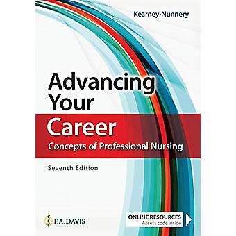 Advancing Your Career - Concepts in Professional Nursing by Rose Kearn