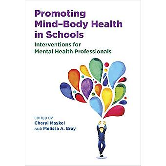 Promoting Mind-Body Health in Schools - Interventions for Mental Healt
