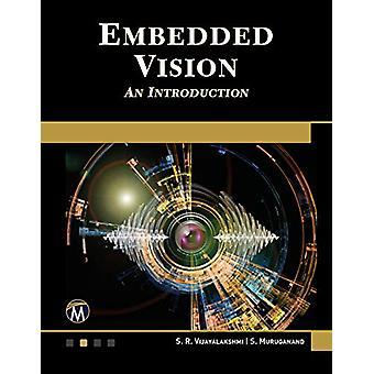 Embedded Vision - An Introduction by S R Vijayalakshmi - 9781683924579