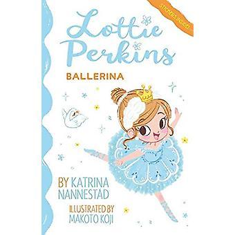 Lottie Perkins - Ballerina (Lottie Perkins - #2) by Katrina Nannestad