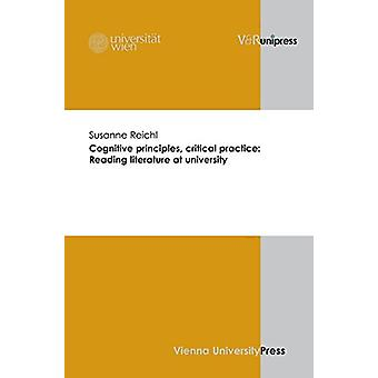 Cognitive principles - critical practice - Reading literature at unive