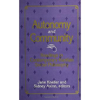 Autonomy and Community - Readings in Contemporary Kantian Social Philo