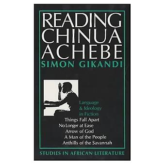 Reading Chinua Achebe - Language and Ideology in Fiction