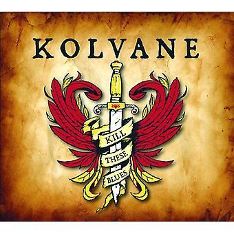 Kolvane - import Kill These Blues [CD] USA