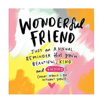 Pigment The Happy News Wonderful Friend Card