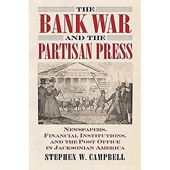 La guerra bancaria e la stampa partigiana: giornali, istituzioni finanziarie e l'ufficio postale in America Jacksoniana