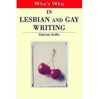 Who & apos;s من في الكتابة مثليه ومثلي الجنس من قبل غابرييل غريفين - 9780415159