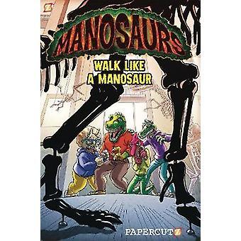 Manosaurs Vol 1 Walk Like a Manosaur 01