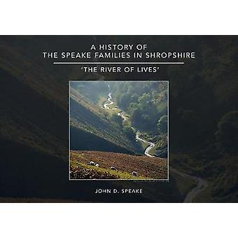 A History of the Speake families in Shropshire 'The River of Lives'