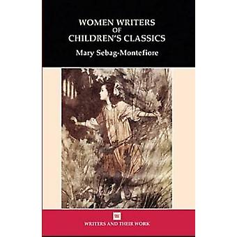 Women Writers of Children's Classics (New edition) by Mary Montefiore