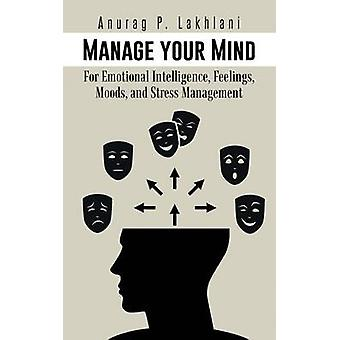 Manage Your Mind - For Emotional Intelligence - Feelings - Moods - and