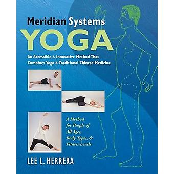 Meridian Systems Yoga - A Gentle & Accessible Method That Combines