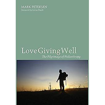 Love Giving Well by Mark Petersen - 9781532601880 Book