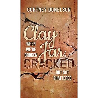 Clay Jar - Sprakk - Når vi er ødelagt, men ikke knust av Cortney D