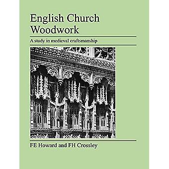 English Church Woodwork by F E Howard - 9781905217656 Book